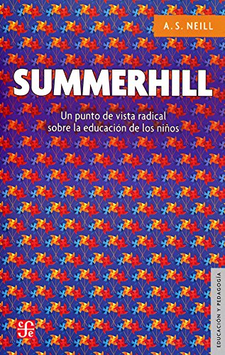 9786071651037: Summerhill: Un Punto de Vista Radical Sobre La Educacion de Los Ninos (Educación y pedagogía / Education and pedagogy)