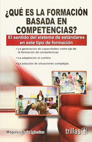 Que es la formacion basada en competencias?/: Iglesias, Magalys Ruiz