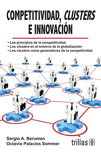9786071700155: Competitividad,cluster e innovacion/ Competitiveness, innovation and cluster (Spanish Edition)