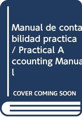 Manual de contabilidad practica / Practical Accounting: Jose Francisco Javier