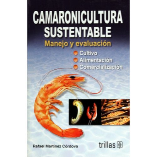 9786071700360: Camaronicultura sustentable/ Sustainable shrimp farm: Manejo y evaluacion/ Management and Evaluation
