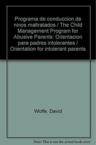 9786071700414: Programa de conduccion de ninos maltratados / The Child Management Program for Abusive Parents: Orientacion para padres intolerantes / Orientation for intolerant parents