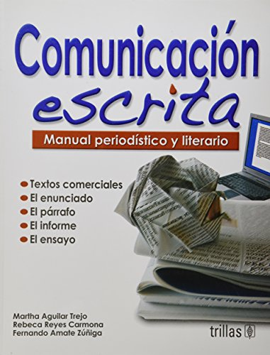 9786071700469: Comunicación escrita / Written comunication: Manual periodístico y literario / Journalistic and literary Manual (Spanish Edition)