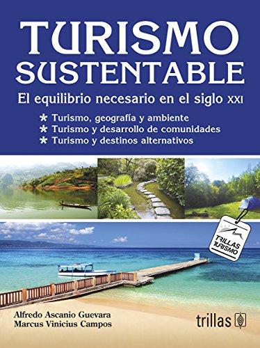 9786071700476: Turismo sustentable/ Sustainable Tourism: El equilibrio necesario en el siglo XXI/ The necessary balance in the XXI century
