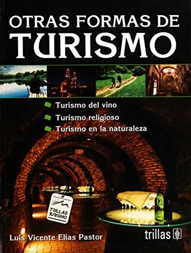 9786071700483: Otras formas de turismo/ Other forms of tourism: Turismo Del Vino. Turismo Religioso. Turismo En La Naturaleza/ Wine Tourism. Religious Tourism. Nature Tourism (Spanish Edition)