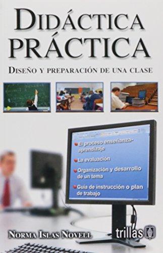 9786071700636: Didactica practica/ Practical Didactics: Diseno y preparacion de una clase/ Design and preparation of a class (Spanish Edition)