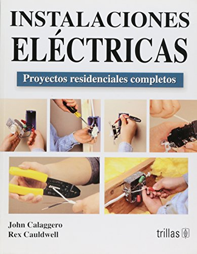 9786071700889: Instalaciones electricas / Wiring: Proyectos residenciales completos / Complete Projects for the Home (Spanish Edition)