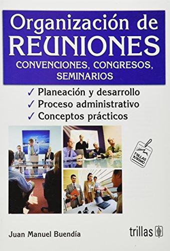 Organizaciones de reuniones/ Meeting Organization (Spanish Edition): Buendia, Juan Manuel