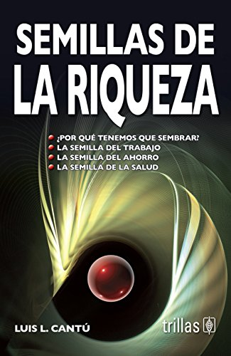 9786071701091: Semillas de la riqueza / Seeds of Richness (Spanish Edition)