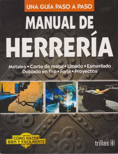 9786071701251: Manual de herreria / Blacksmith's Manual: Una guia paso a paso / A Step by Step Guide (Como Hacer Bien Y Facilmente / How to Do It Right and Easy) (Spanish Edition)