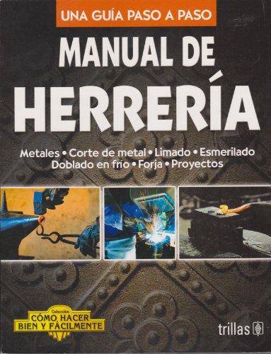 Manual de herreria / Blacksmith's Manual: Una