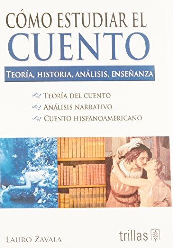 9786071701343: Como estudiar el cuento/ How To study the story: Teoria, Historia, Analisis, Ensenanza/ Theory, History, Analysis, Teaching (Spanish Edition)