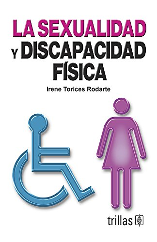 9786071701459: La sexualidad y discapacidad fisica / Sexuality and Physical Disability