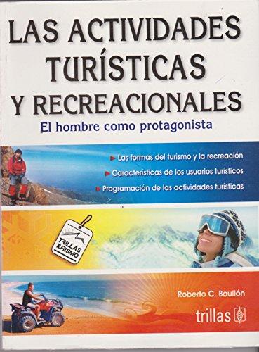 9786071701527: Las actividades turísticas y recreacionales. El hombre como protagonista