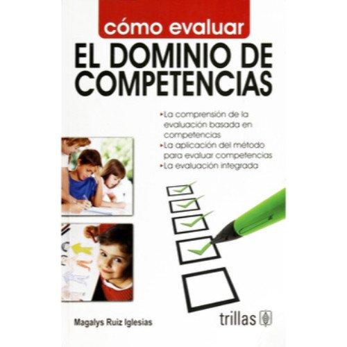 Como evaluar el dominio de competencias (Spanish: Iglesias, Magalys Ruiz