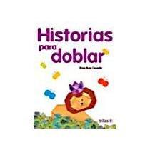 Historias para doblear (Spanish Edition): Cepeda, Elvia Ruiz