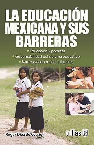 9786071701831: LA EDUCACION MEXICANA Y SUS BARRERAS
