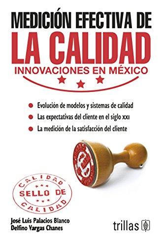 9786071702159: Medicion efectiva de la calidad/ Effective measurement of quality: Innovaciones En Mexico/ Innovations in Mexico (Spanish Edition)