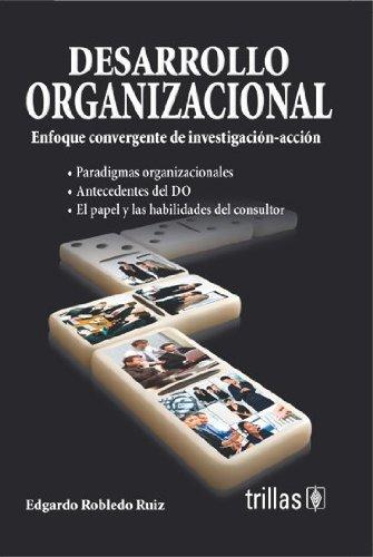 9786071702227: Desarrollo organizacional/ Organizational Development: Enfoque Convergente De Investigacion/ Convergent Approach of Research (Spanish Edition)
