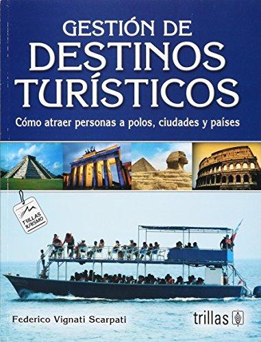 9786071702272: Gestion de destinos turisticos/ Tourist Destination management