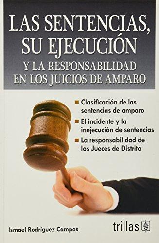 LAS SENTENCIAS, SU EJECUCION Y LA RESPONSABILIDAD: RODRIGUEZ CAMPOS, ISMAEL