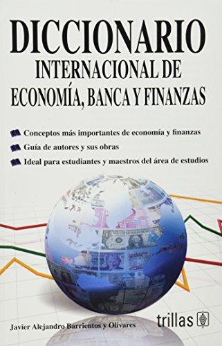 diccionario internacional econ banca fin: BARRIENTOS Y OLIVARES,