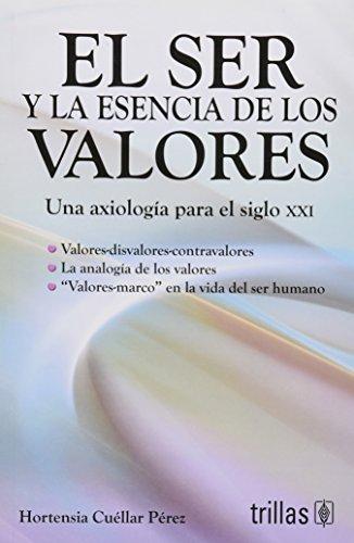 9786071702609: El ser y la esencia de los valores/ Being and essence of the values (Spanish Edition)