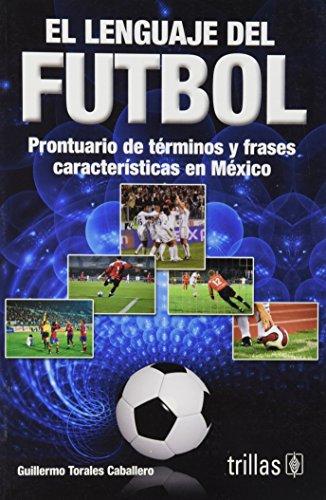 9786071702630 El Lenguaje Del Futbol Prontuario De