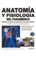 9786071702678: Anatomia y fisiologia del paramedico / Anatomy and Physiology: Enfocada a la atencion prehospitalaria y urgencias medicas / Paramedic (Spanish Edition)