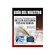 9786071702746: ANALISIS E INTERPRETACION DE LOS ESTADOS FINANCIEROS: GUIA DEL MAESTRO