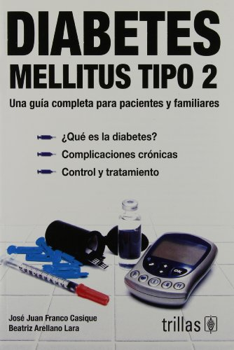 9786071702890: Diabetes Mellitus tipo 2/ Type 2: Una Guia Completa Para Pacientes Y Familiares/ a Comprehensive Guide for Patients and Families (Spanish Edition)