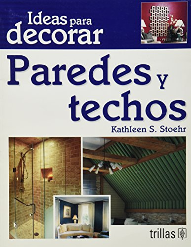 9786071703057: Ideas para decorar paredes y techos / The Complete Home Decorating Idea Book (Ideas Para Decorar / Decorating Ideas) (Spanish Edition)