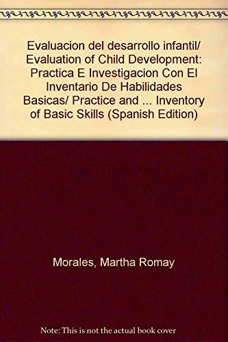 Evaluacion del desarrollo infantil/ Evaluation of Child: Martha Romay Morales