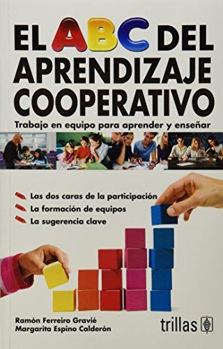 El abc del aprendizaje cooperativo/ ABC of: Gravie, Ramon Ferreiro