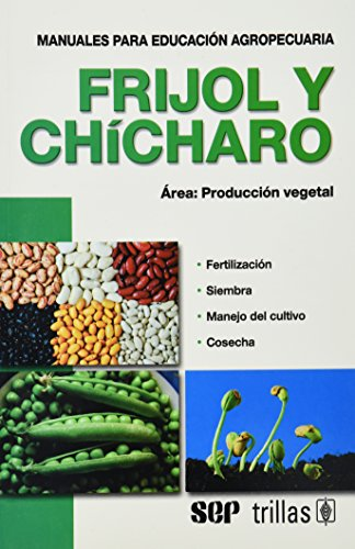 9786071703378: Frijol y chicharo area/ Beans and Peas Area: Produccion Vegetal/ Vegetable Production (Spanish Edition)