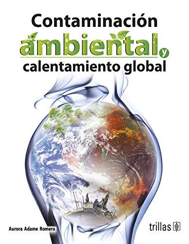 9786071703392: Contaminacion ambiental y calentamiento global / Environmental Pollution and Global Warming (Spanish Edition)