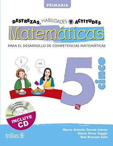 Destrezas, habilidades y actitudes matematicas 5 /: Juarez, Marco Antonio