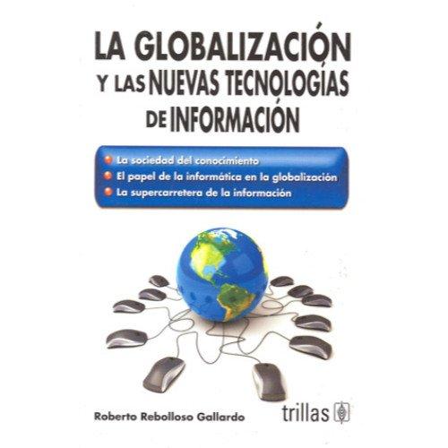 9786071703613: La globalizacion y las nuevas tecnologias de informacion