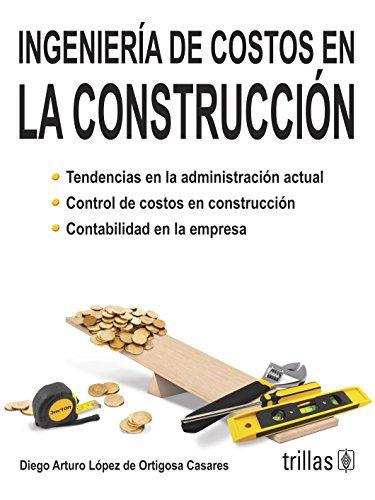 9786071703682: INGENIERIA DE COSTOS EN LA CONSTRUCCION