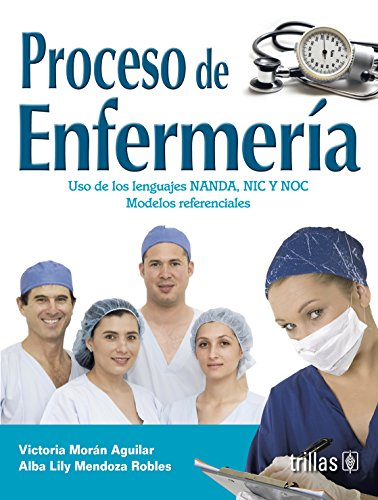 9786071703873: Proceso de enfermeria / Nursing Process: Uso de los lenguajes NANDA, NIC y NOC. Modelos referenciales / Use of NANDA, NIC and NOC Languages. Reference Models (Spanish Edition)
