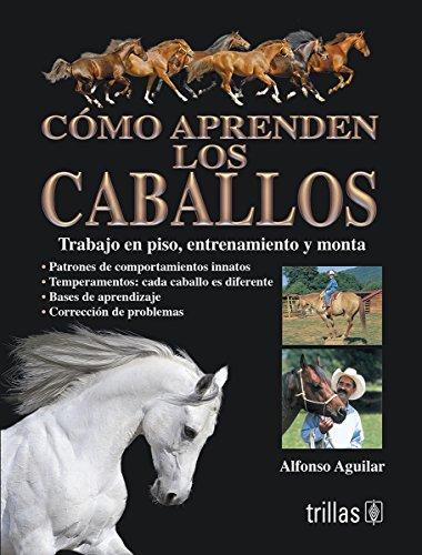 9786071703897: Como aprenden los caballos. Trabajo en piso, entrenamiento y monta