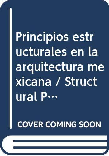 9786071704030: Principios estructurales en la arquitectura mexicana / Structural Principles in Mexican architecture (Spanish Edition)