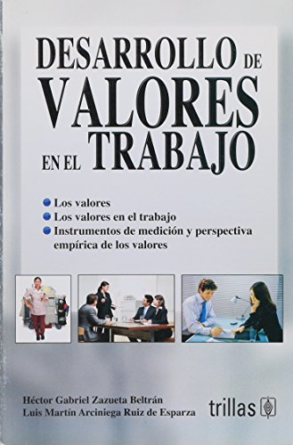 9786071704047: Desarrollo de valores en el trabajo / Work values development (Spanish Edition)