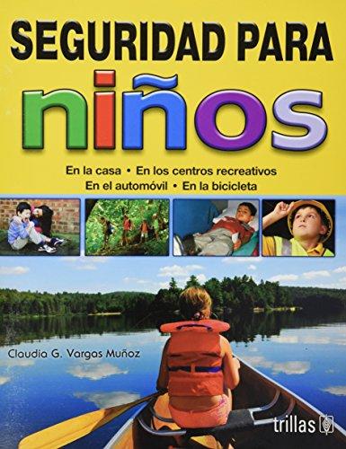 9786071704214: Seguridad para ninos / Child Safety: En la casa, en los centros recreativos, en el automovil, en la bicicleta / At Home, in Recreation Centers, in the Car, on Bicycle