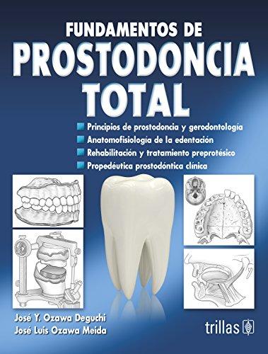 Fundamentos de prostodoncia total / Fundamentals of: Deguchi, Jose Ozawa