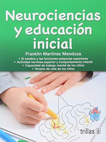 9786071704580: Neurociencias y educacion inicial/Neuroscience and early education