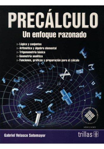 9786071704689: Precalculo / Precalculus: Un Enfoque Razonado / a Rational Approach