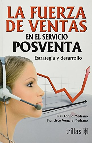 9786071704733: La fuerza de ventas en el servicio posventa / The sales force in after-sales service (Spanish Edition)