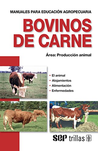 Bovinos de carne / Beef cattle (Spanish: Editorial Trillas