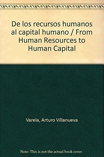 De los recursos humanos al capital humano: Varela, Arturo Villanueva